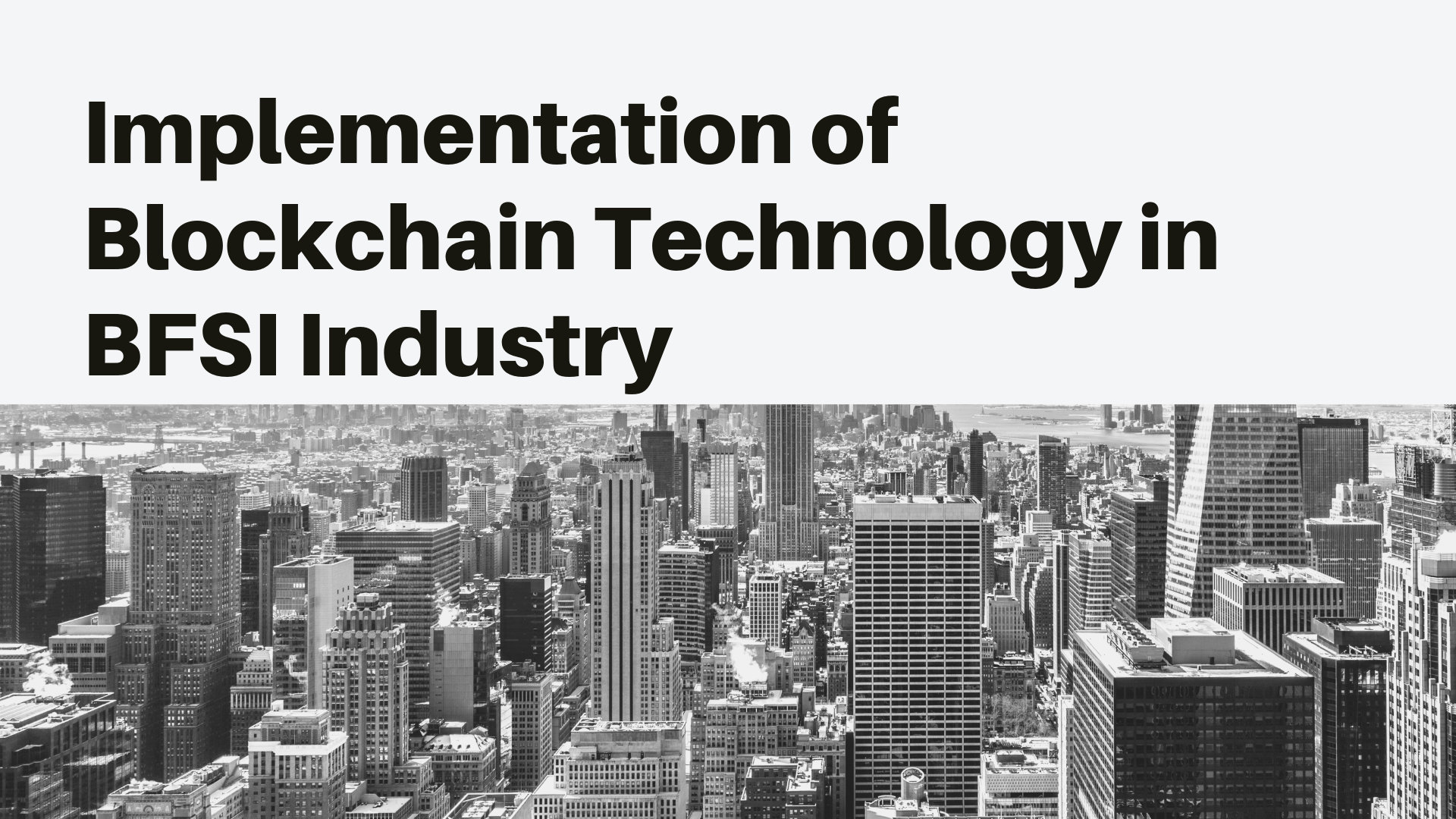 Implementation of Blockchain technology in BFSI industry 1