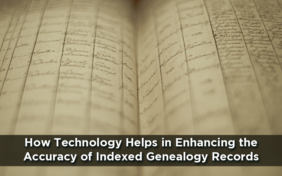 How Technology Helps in Enhancing the Accuracy of Indexed Genealogy Records 3